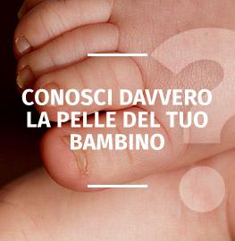 Conosci davvero la pelle del tuo bambino?