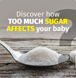 Discover how TOO MUCH SUGAR AFFECTS your baby